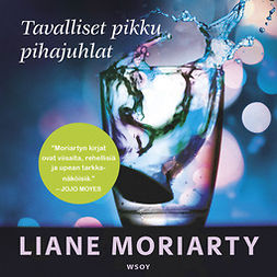 Moriarty, Liane - Tavalliset pikku pihajuhlat, äänikirja