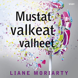 Moriarty, Liane - Mustat valkeat valheet, äänikirja