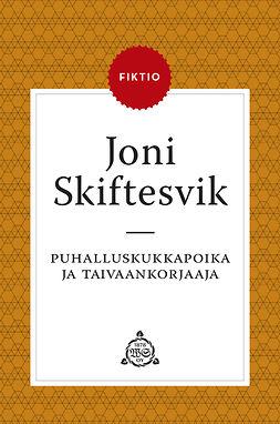 Skiftesvik, Joni - Puhalluskukkapoika ja taivaankorjaaja, e-kirja