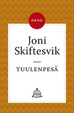 Skiftesvik, Joni - Tuulenpesä, ebook