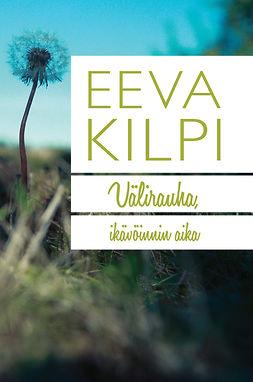 Kilpi, Eeva - Välirauha, ikävöinnin aika, e-kirja