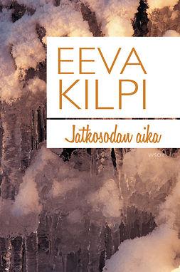 Kilpi, Eeva - Jatkosodan aika, e-kirja