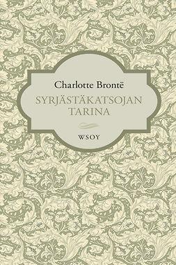 Brontë, Charlotte - Syrjästäkatsojan tarina, ebook