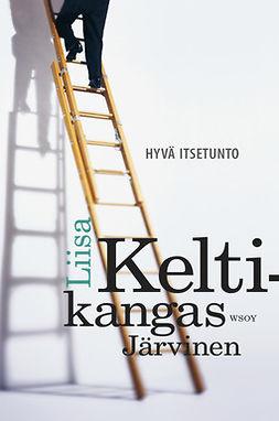 Keltikangas-Järvinen, Liisa - Hyvä itsetunto, e-kirja
