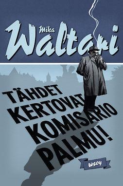Waltari, Mika - Tähdet kertovat, komisario Palmu!: Komisario Palmu III, e-kirja