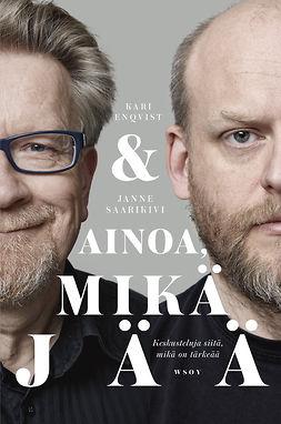 Enqvist, Kari - Ainoa mikä jää: Keskusteluja siitä mikä on tärkeää, e-bok