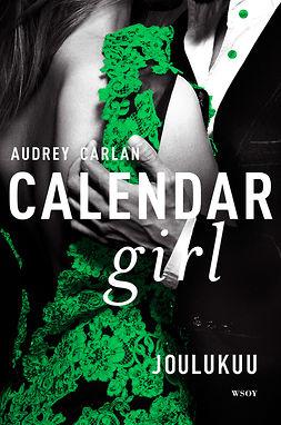 Carlan, Audrey - Calendar Girl. Joulukuu, e-kirja