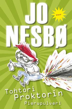 Nesbø, Jo - Tohtori Proktorin Pierupulveri, ebook