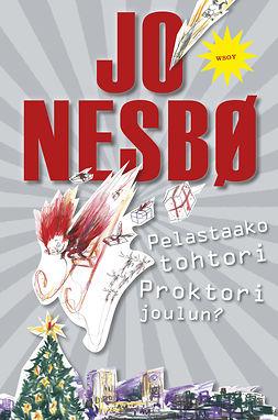 Nesbø, Jo - Pelastaako tohtori Proktori joulun?, e-kirja