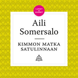 Somersalo, Aili - Kimmon matka satulinnaan, äänikirja