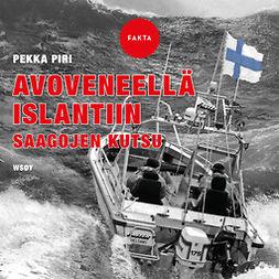Piri, Pekka - Avoveneellä Islantiin: Saagojen kutsu, audiobook