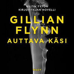 Flynn, Gillian - Auttava käsi, äänikirja