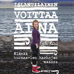 Rämö, Satu - Islantilainen voittaa aina: Elämää hurmaavien harhojen maassa, audiobook
