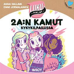 Hallava, Anna - 2 A:n kamut kykykilpailuissa, audiobook