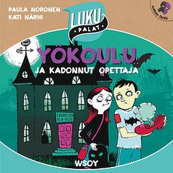 Noronen, Paula - Yökoulu ja kadonnut opettaja, audiobook