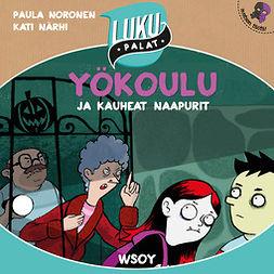 Noronen, Paula - Yökoulu ja kauheat naapurit: Lukupalat, audiobook