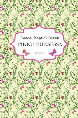 Burnett, Frances Hodgson - Pikku prinsessa, ebook