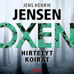 Jensen, Jens Henrik - Hirtetyt koirat, äänikirja