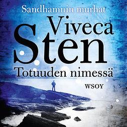 Sten, Viveca - Totuuden nimessä, äänikirja