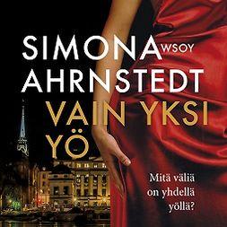 Ahrnstedt, Simona - Vain yksi yö, äänikirja