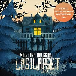 Ohlsson, Kristina - Lasilapset, äänikirja