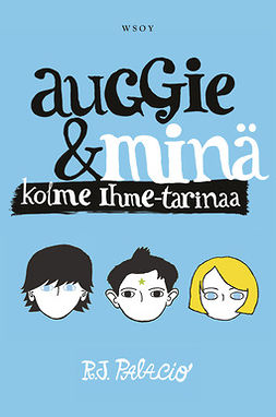 Palacio, R. J. - Auggie ja minä - Kolme Ihme-tarinaa, e-kirja