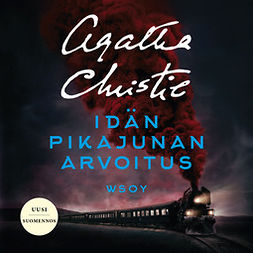 Christie, Agatha - Idän pikajunan arvoitus. Uusi käännös, äänikirja