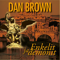 Brown, Dan - Enkelit ja demonit, äänikirja
