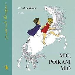 Lindgren, Astrid - Mio, poikani Mio, äänikirja