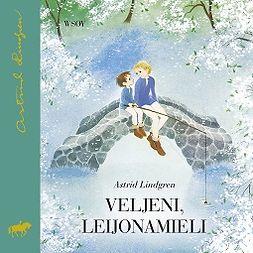 Lindgren, Astrid - Veljeni, Leijonamieli, äänikirja