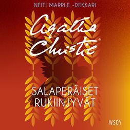Christie, Agatha - Salaperäiset rukiinjyvät, audiobook