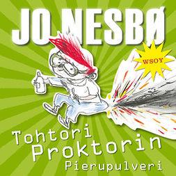 Nesbø, Jo - Tohtori Proktorin Pierupulveri, audiobook
