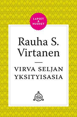 Virtanen, Rauha S. - Virva Seljan yksityisasia, e-kirja