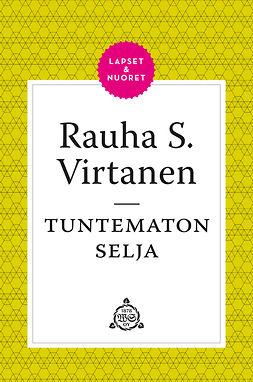 Virtanen, Rauha S. - Tuntematon Selja, e-kirja