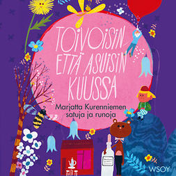 Kurenniemi, Marjatta - Toivoisin että asuisin kuussa: Marjatta Kurenniemen satuja ja runoja, audiobook