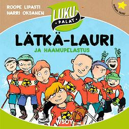Lipasti, Roope - Lätkä-Lauri ja haamupelastus, audiobook