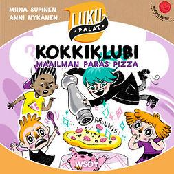 Supinen, Miina - Kokkiklubi - Maailman paras pizza, äänikirja