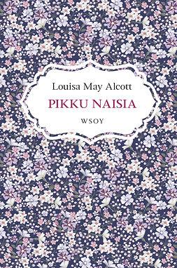 Alcott, Louisa May - Pikku naisia, e-kirja