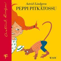 Lindgren, Astrid - Peppi Pitkätossu (uusi suomennos), äänikirja