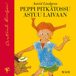 Lindgren, Astrid - Peppi Pitkätossu astuu laivaan (uusi suomennos), äänikirja