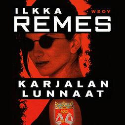Remes, Ilkka - Karjalan lunnaat, äänikirja