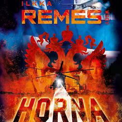 Remes, Ilkka - Horna: Horna 1, äänikirja