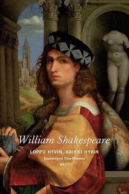 Shakespeare, William - Loppu hyvin, kaikki hyvin, ebook
