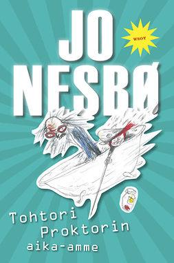 Nesbø, Jo - Tohtori Proktorin aika-amme, e-kirja