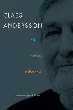 Andersson, Claes - Maanalainen näkötorni, ebook