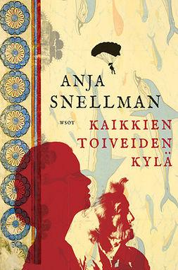 Snellman, Anja - Kaikkien toiveiden kylä, e-kirja