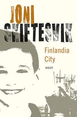 Finlandia City : elämänkuvia