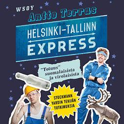 """Terras, Antto - Helsinki-Tallinn express: """"Totuus"""" suomalaisista ja virolaisista, äänikirja"""
