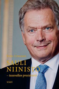 Sauli Niinistö : tasavallan presidentti