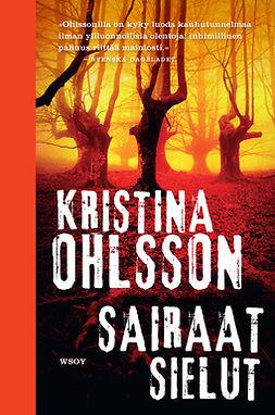 Ohlsson, Kristina - Sairaat sielut, ebook